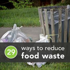 Food waste: Is there anything sexier? Okay, yes. But addressing waste is pretty darn important for the health of communities and planet. Luckily, it's incredibly easy to limit food waste with this list of 29 tips.
