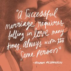 """""""A successful marriage requires falling in love many times. Always with the same person"""" — June Letters Design Studio"""
