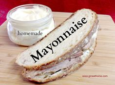 Homemade mayonnaise - that's what!  It's so much better than what you buy at the store.  And learning how to make mayonnaise won't take you more than 5-10 minutes.