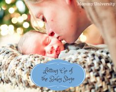 Letting Go of the Baby Stage from Mommy University at www.mommyuniversitynj.com #parenting #mommyuniversity