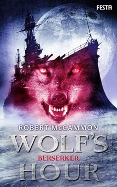 Robert McCammon - Wolf's Hour: Berserker (Band 2) 5/5 Sterne
