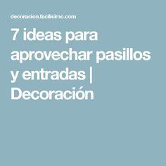 7 ideas para aprovechar pasillos y entradas | Decoración