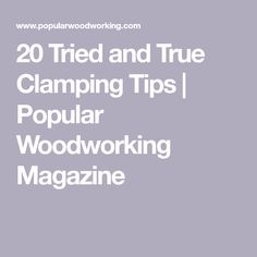 20 Tried and True Clamping Tips | Popular Woodworking Magazine Torsion Box, Box Joints, Woodworking Magazine, Black Stains, Steel Bar, Popular Woodworking, Science Fair, How To Make Shorts, Tips