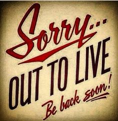 Sorry out living