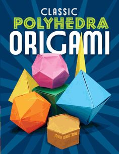 Step-by-step instructions and two-color diagrams show beginning and experienced paperfolders how to create 33 variations on the geometric forms known as polyhedra. It also contains sections on pyramids, prisms, antiprisms, and dodecahedra.