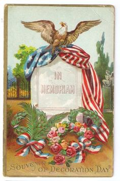 Title: In Memoriam souvenir of Decoration Day Description: Embossed Era: ca 1910 Artist/Photographer: Publisher: Printer: Posta Patriotic Crafts, Patriotic Decorations, Patriotic Party, July Crafts, Vintage Cards, Vintage Postcards, Vintage Ephemera, Vintage Images, Memorial Day Decorations