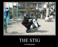 Some say, he can accelerate a playground toy upwards of 200 miles per hour, even though he is not allowed within 100 yds of a school zone. He's called.. The Stig.