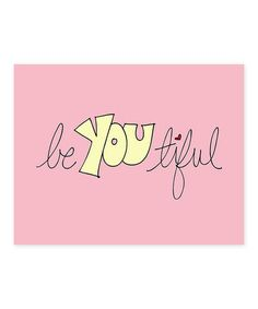 Love this 'Be-You-Tiful' Print by Doodli-Do's on #zulily! #zulilyfinds