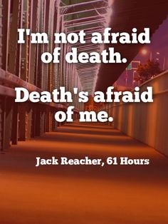 Be afraid .be very afraid! ~ The above is a Jack Reacher hours' novels' quote Movie Quotes, Epic Quotes, Jack Reacher, Lost Quotes, Warrior Quotes, Quotes From Novels, Book Authors, Meaningful Quotes, Self Improvement