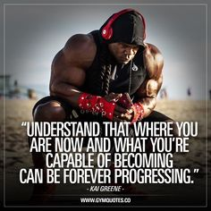 """""""Understand that where you are now and what you're capable of becoming can be forever progressing."""" - Kai Greene. You've seen him in Stranger Things, You've seen him win the Arnold Classic and you CONSTANTLY see him progressing in different ways. And this is a great quote! Progress. Forever. #kaigreene #progress #moveforward #gymlife #gymquote"""