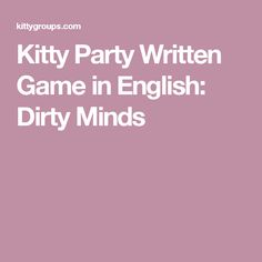 Kitty Party Written Game in English: Dirty Minds