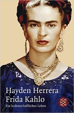 Frida Kahlo: Ein leidenschaftliches Leben: Amazon.de: Hayden Herrera, Dieter Mulch: Bücher