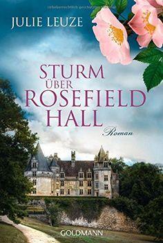Sturm über Rosefield Hall: Roman von Julie Leuze http://www.amazon.de/dp/3442482143/ref=cm_sw_r_pi_dp_CLaGvb1GK5G9W