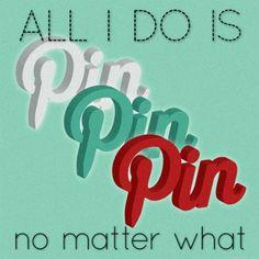 All I do is pin pin pin!