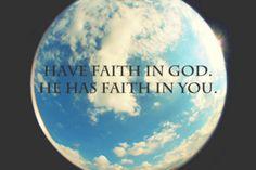 HE has faith in you!