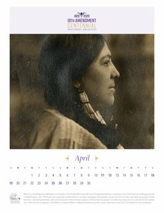 Native American lawyer and suffragist Marie Louise Bottineau Baldwin was a prominent advocate on behalf of Native women and on Native Americans' position in mainstream America.  In 1911, Baldwin chose to be photographed in traditional dress  for her personnel file photo for the Office of Indian Affairs. This photograph was a radical act for its time, when she would have been expected to assimilate into white American culture.  Download our commemorative calendar pages for free!