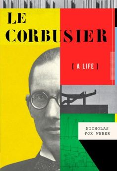 Book Cover// Le Corbusier, by Nicholas Fox Weber - Designer: Peter Mendelsund