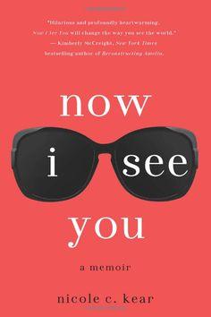 Now I See You: A Memoir: Nicole C. Kear: 9781250026569: Amazon.com: Books