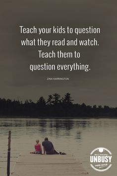 Teach your kids to question what they read and watch. Teach them to question everything. - 3 Documentaries That Will Change The Way Your Kids See The World (That Are Available on Netflix & Amazon Prime) *This is a must-read for parents. Be sure to look at the additional community suggestions at the end of the post. Love this quote!