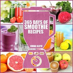 Smoothies: 365 Days of Smoothie Recipes (Smoothie, Smoothies, Smoothie Recipes, Smoothies for Weight Loss, Green Smoothie, Smoothie Recipes For Weight Loss, Smoothie Cleanse, Smoothie Diet) by Emma Katie, http://www.amazon.com/dp/B00PUS7VHM/ref=cm_sw_r_pi_dp_lftuvb0YXGQV5