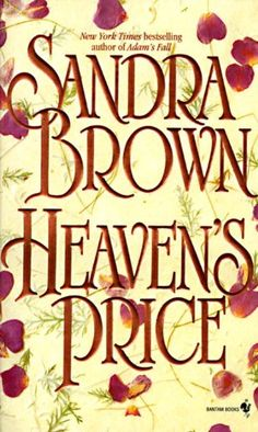 Heaven's Price by Sandra Brown Sandra Brown Books, Price Book, Book Journal, Funny Stories, Romance Novels, Great Books, Book Lists, Books Online, Bestselling Author