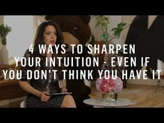 4 Ways To Sharpen Your Intuition - Even If You Don't Think You Have It - YouTube