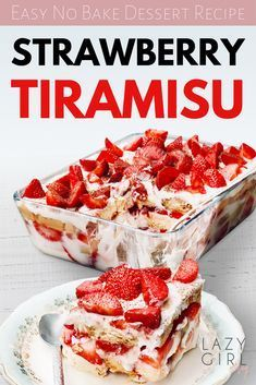 Easy No Bake Dessert Recipe - Strawberry Tiramisu - No Bake Strawberry Tiramisu takes the basics of the traditional tiramisu and turns it on its head by using fresh strawberries! Easy No Bake Desserts, Easy Baking Recipes, Delicious Desserts, Fast And Easy Desserts, Easy Summer Desserts, Layered Desserts, Summer Dessert Recipes, Cake Recipes, Cooking Recipes