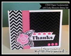 Thanks Card using the new CTMH Paper Fundamentals Basic Assortment and Funky Blossoms Stamp Set. Click photo for details on blog...