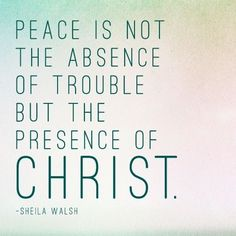 Christian quote about peace by Sheila Walsh