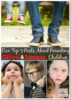 Are you parenting gifted and intense children? Parents just like you have found these five posts the most helpful on the site this year. Take a look...