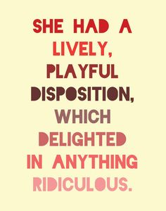 sums me up quite well!    jane austen quote - pride and prejudice