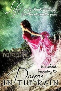 Dance in the rain! << sweet to the soul <3