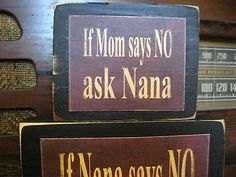 Grandma Never Says No Country Primitive Rustic Stacking Blocks Wooden Sign Set