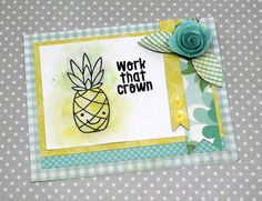 Work That Crown card by Kim Hughes for Paper Smooches - Pineapple Crush stamp set