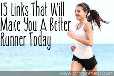 15 Links That Will Help Make You a Better Runner - Loving on the Run