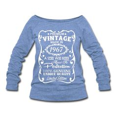 Birthday Design in white Velvety print on a Quality Women's Wide-neck Sweatshirt 50th Birthday Gifts - This is unique personalized birthday gift for anyone who is turning 50 this year.  The unique design says: Premium Vintage - Made in 1967 - A Star Was Born - Aged to Perfection - 100% Genuine - Unique Quality - Limited Edition.  ----  Product Quality: Womens Wide-neck Sweatshirt  An 80s twist on a classic style. Super soft and lightweight triblend sponge fleece sweatshirt with extended…