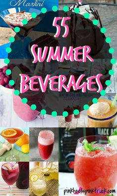 55 Summer Beverages: Cocktails, Smoothies, Shakes OH MY! via http://pinkheelspinktruck.com (@Sam McHardy Taylor @ Pink Heels Pink Truck)