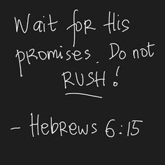 Hebrews 6:15 Make the necessary changes to get to the promise...if need be.