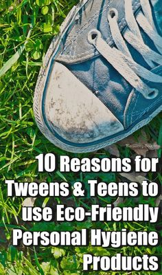 Why should you give your kids eco-friendly personal hygiene products Here are 10 reasons that may surprise you.