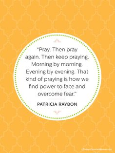 """From """"Praying Away Fear"""" on TodaysChristianWoman.com"""