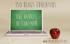 Educació i les TIC: 150 Blogs Educatius que hauries de conèixer