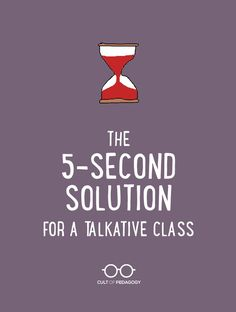 A 5-Second Solution for a Talkative Class - When I observe teachers, I see one small, specific problem more often than anything else. If they fixed it, they would notice an instant difference in how well their classes go.