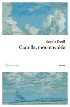 « Camille, mon envolée » de Sophie Daull