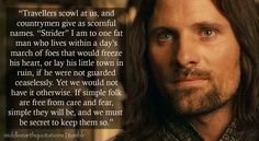 """That has been the task of my kindred, while the years have lengthened and the grass has grown.""   - Aragorn about the Dúnedain, The Fellowship of the Ring, Book II, The Council of Elrond   Who are the Dúnedain?"