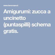 Amigurumi: zucca a uncinetto (puntaspilli) schema gratis.