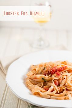 Lobster Fra Diavolo a yummy pasta recipe using lobster!