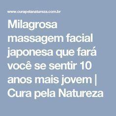 Milagrosa massagem facial japonesa que fará você se sentir 10 anos mais jovem   Cura pela Natureza
