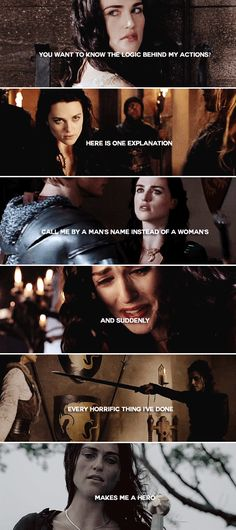 morgana: you want to know the logic behind my actions? here is one explanation: call me by a man's name instead of a woman's and suddenly every horrific thing i've done makes me a hero #merlin