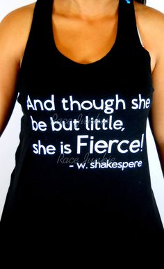 Would love some more fun workout clothes - but not too cheesy. Shakespeare FIERCE Loose Fit Tank or T Shirt by RaceJunkie on Etsy, $22.95