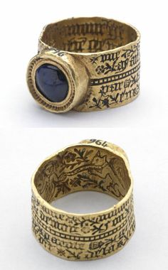 Love-ring with play on grammar, made in France or England in the 15th centuryThe inside of this broad hoop is engraved with a lady, amidst flowers and foliage, holding a squirrel (a symbol of inconstancy) on a leash, while the outside is covered with a black-letter inscription: This reads: ('a nominative report is given to me, the dative, by the genitive word, in spite of the accusative').The inside is engraved: + ('my love is an infinitive which wants to be in the relative').